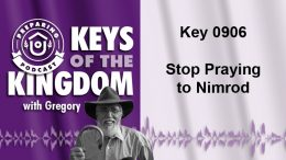 Keys of the Kingdom Podcast 0906
