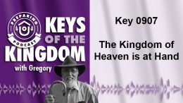 Keys of the Kingdom Podcast 0907