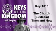 Keys of the Kingdom Podcast 1013
