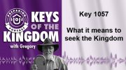 Keys of the Kingdom Podcast 1057