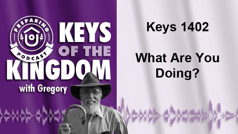 Keys of the Kingdom Podcast 1402