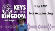 Keys of the Kingdom Podcast 2030