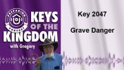 Keys of the Kingdom Podcast 2047