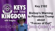 Keys of the Kingdom Podcast 2102