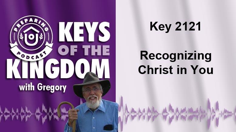 Keys of the Kingdom Podcast 2121